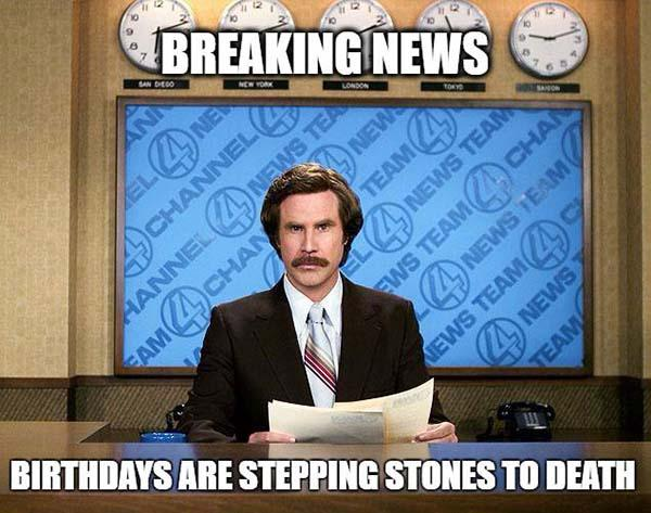 Breaking-News.-Birthdays-are-stepping-stones-to-death-2