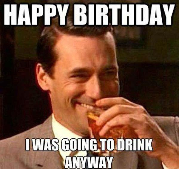 Happy-Bday-Meme-about-Being-Drunk at work