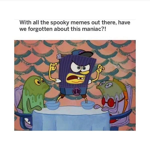 Spongebob meme funny maniac