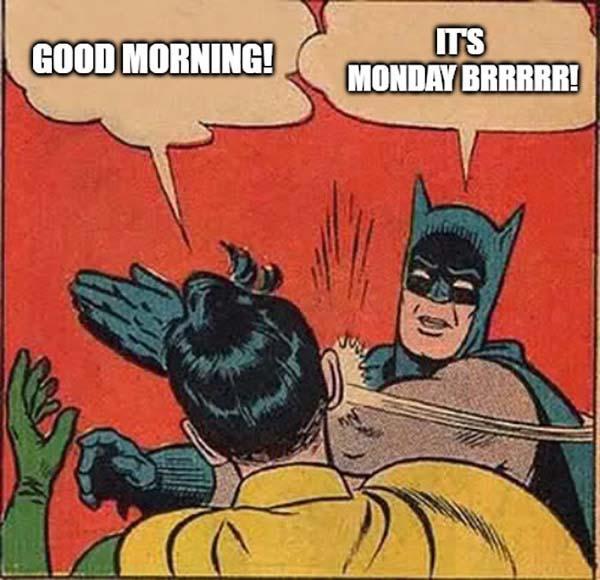 batman good morning monday meme