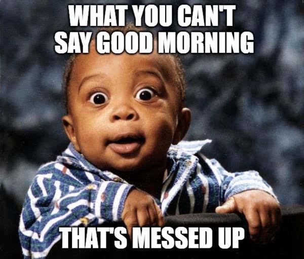 cute good morning baby meme