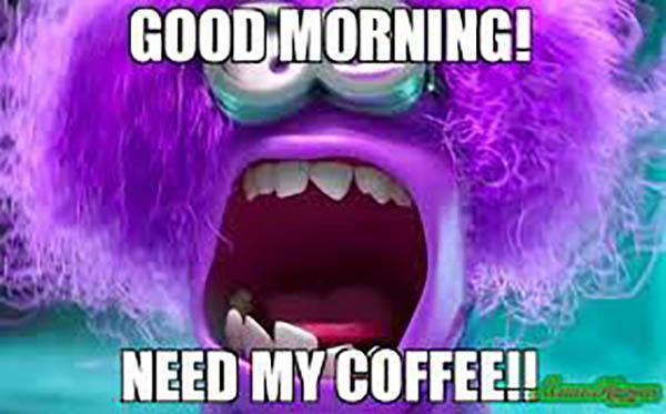 funny good morning coffee meme