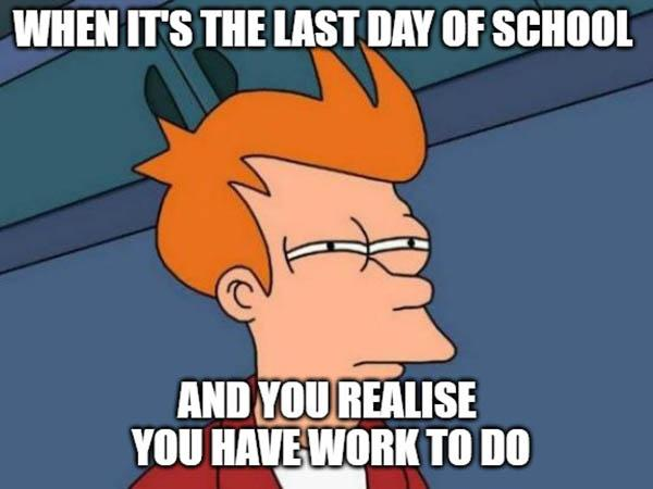 futurama last day of school meme