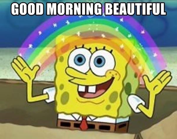 good-morning-beautiful meme spongbob