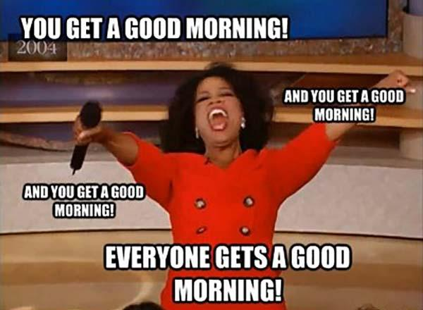 good-morning-meme Ophrah Winfrey