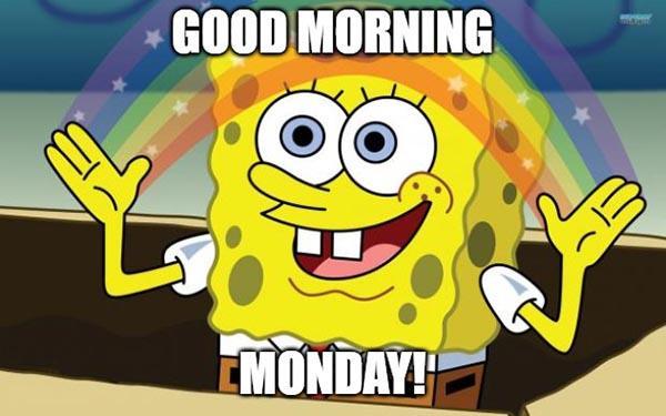 good morning monday meme spongbob