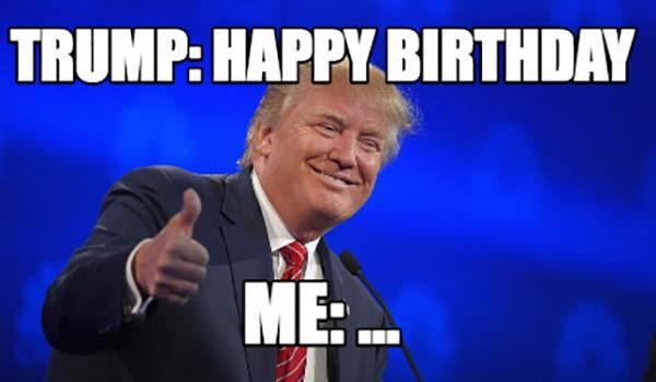 happy birthday meme trump ME