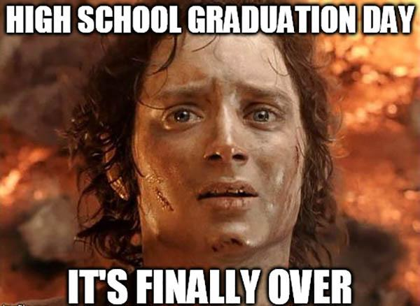 high school memes graduation day