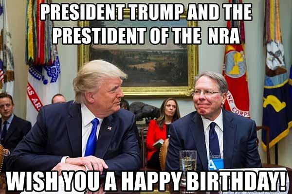 president-trump-and-the-prestident-of-the-nra-wish-you-a-happy-birthday