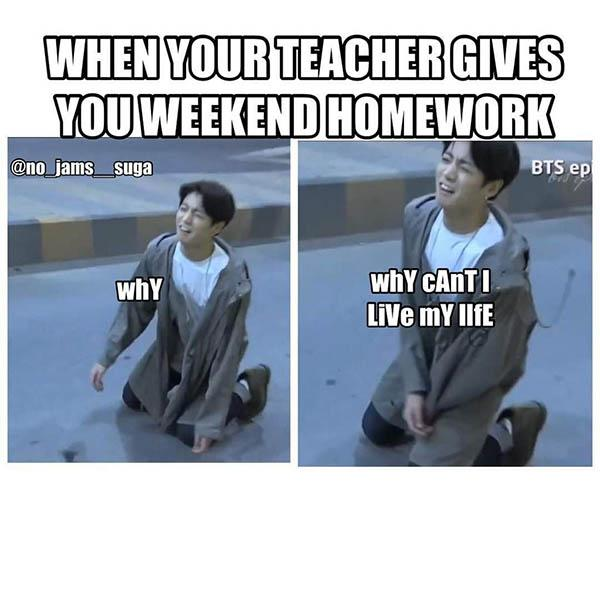school memes when you teachers give you weekend homoework