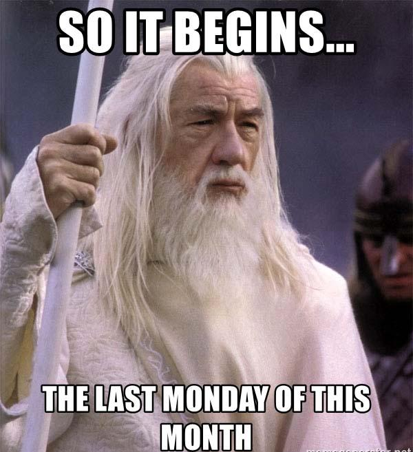 so-it-begins-the-last-monday-of-this-month