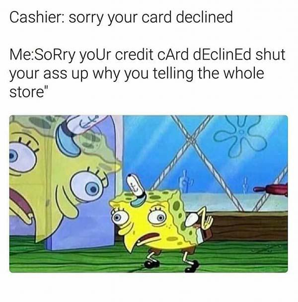 spongebob mocking meme card decline