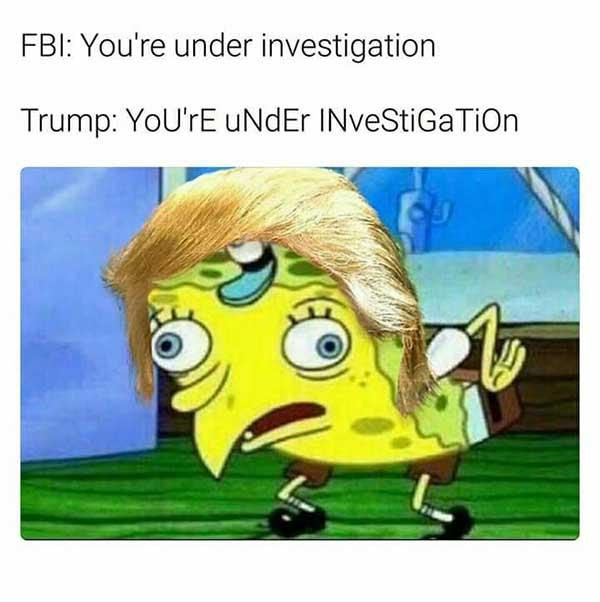 spongebob mocking meme trump under invertigation