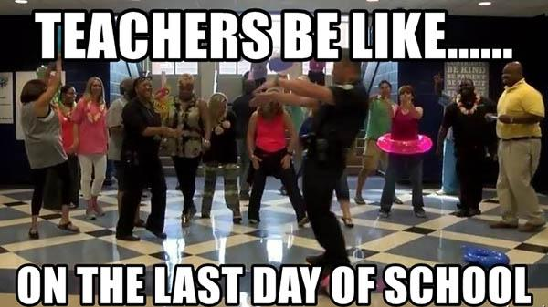 teachers-be-like-on-the-last-day-of-school