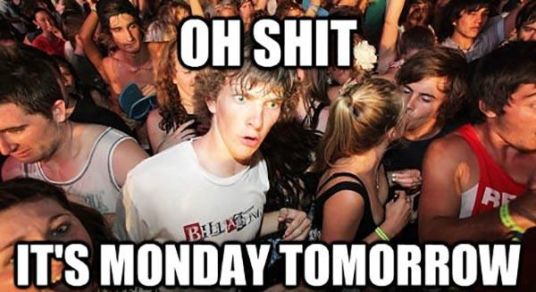 tomorrow is monday meme funny