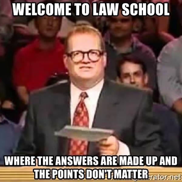 welcome-to-law-school-where-the-answers-are-made-up-and-the-points-dont-matter