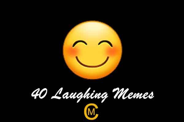 40 Laughing Memes