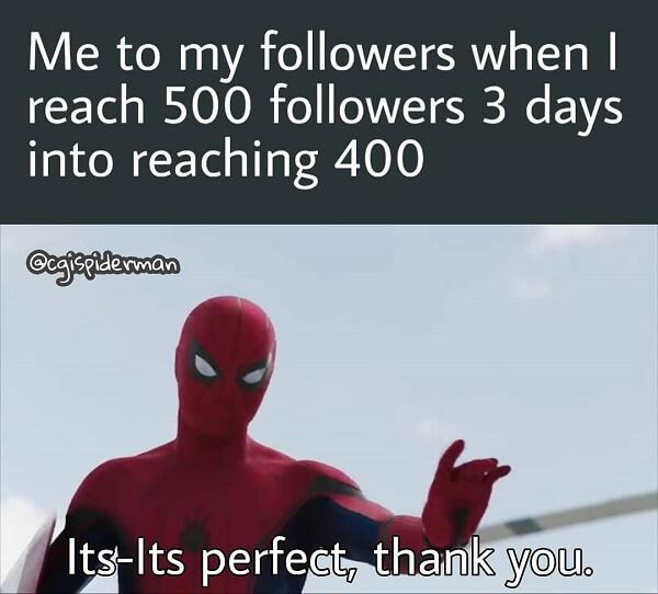 Spider Man Meme me to my followers