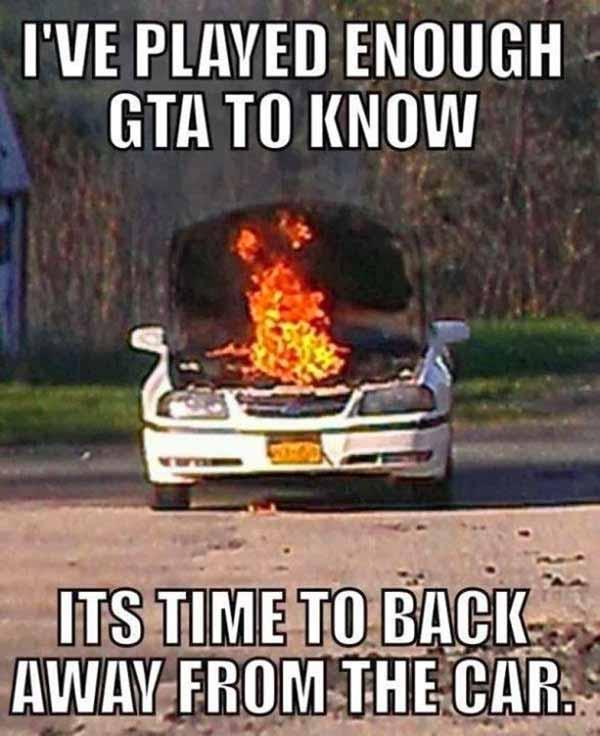 Wtf-Meme-Ive-Played-Enough-Gta-To-Know-Its-Time-To-Back-Away-From-The-Car-Picture