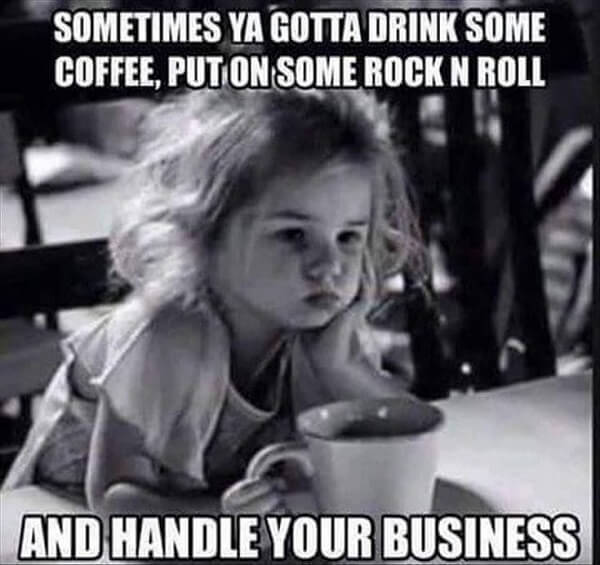 coffee meme handle your business