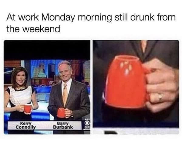 coffee meme still drunk from the weekend
