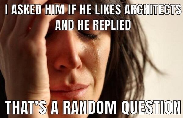 crying meme i asked him if he llike architects