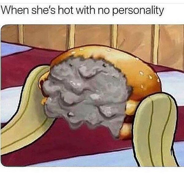 dank edgy memes when she's hot with no personality