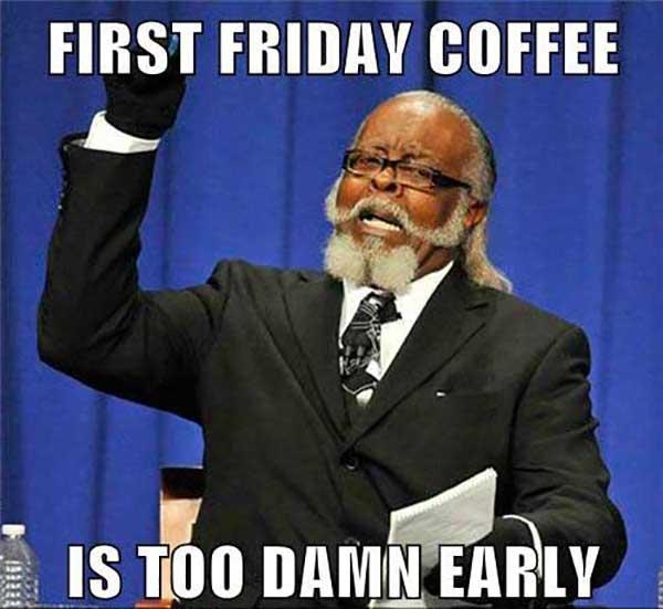 first friday coffee meme