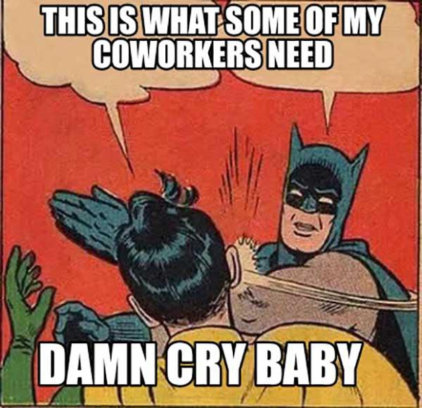 funny cry baby meme damn cry baby
