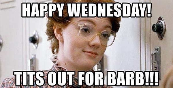 happy-wednesday-tits-out-for-barb