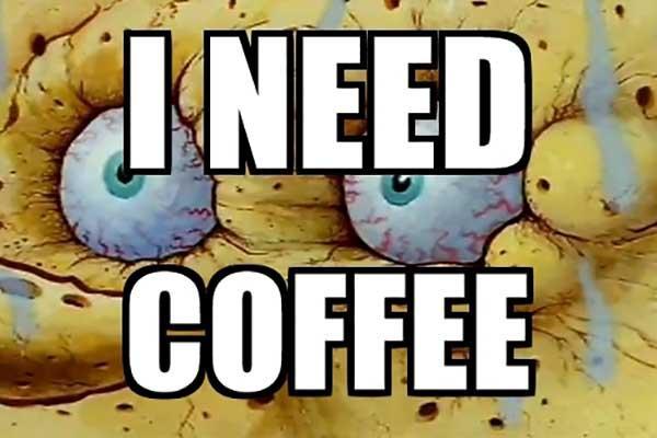 i-need-coffee-it-meme