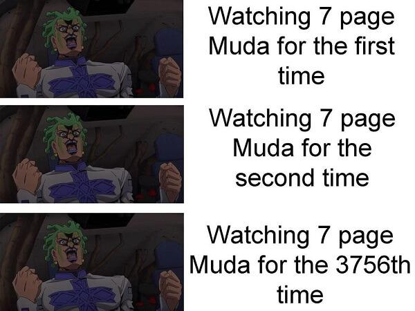 jojo memes watching 7 page muda for the first time