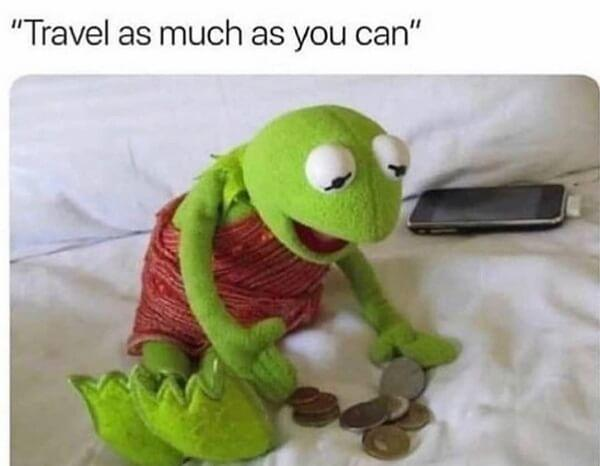 kermit meme travel as much you can