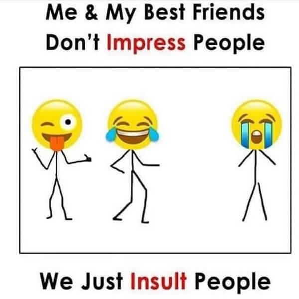 laughing emoji meme me and my best friends don't impress people