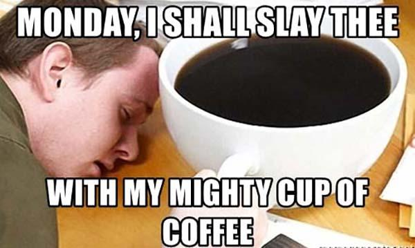 monday-i-shall-slay-thee-with-my-mighty-cup-of-coffee