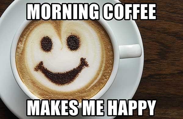morning-coffee memes-makes-me-happy
