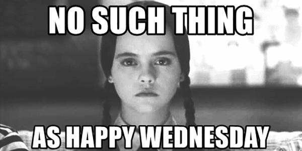 no-such-thing-as-happy-wednesday