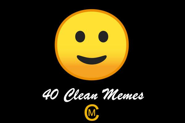 40 Clean Memes