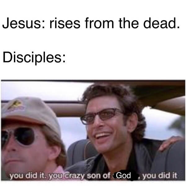 Jesus meme rise from the dead