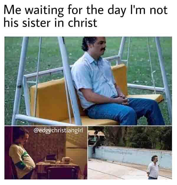 christian meme me waiting...