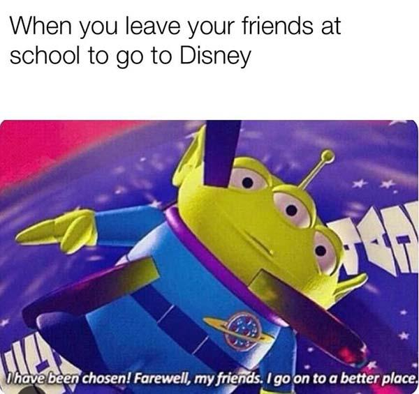 disney meme when you leave your friends at school to go to disney