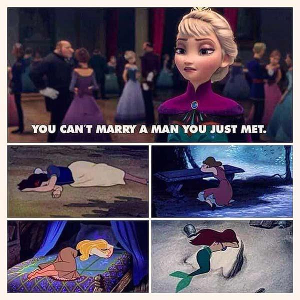 frozen memes you can't marry a man you just met