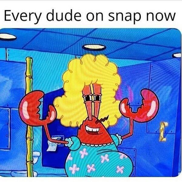 mr krabs meme every dude on snap now