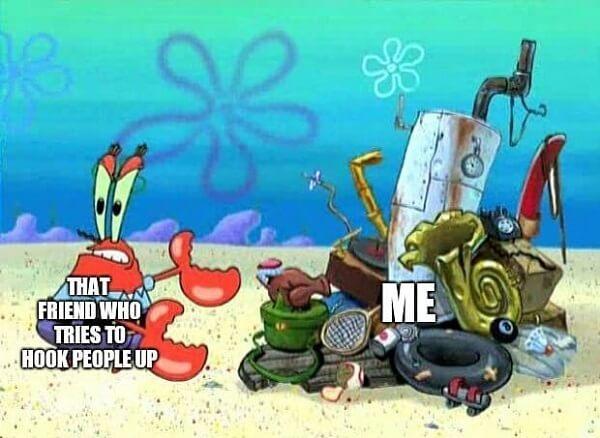 mr krabs meme my friend tries to hook up