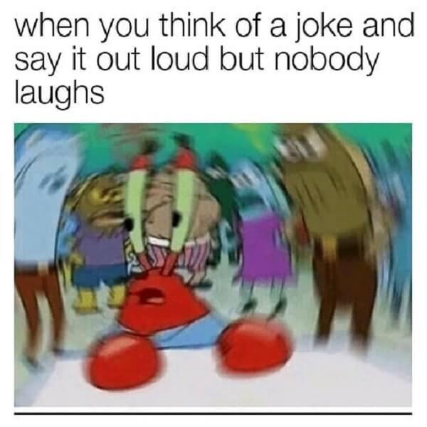 mr krabs meme when you think of a joke...