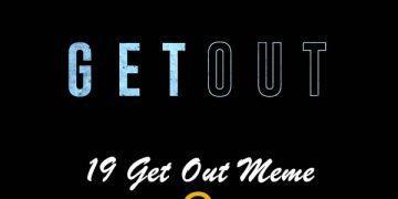 19 Get Out Meme