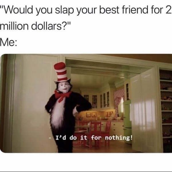 best friend meme would you slap best friend