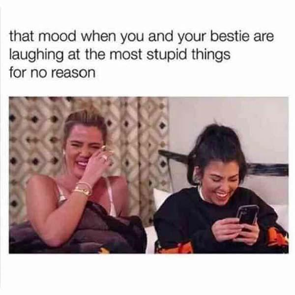 best friend memes that mood when you and your bestie....