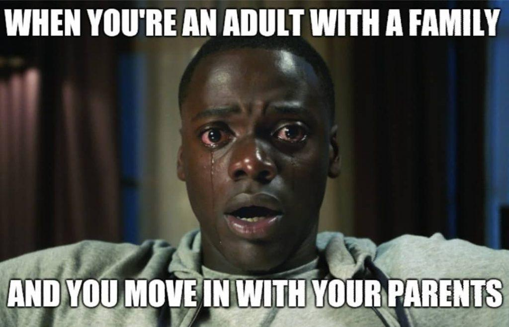 get out meme when you're an adult with a family