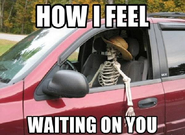 howi-feel-waiting-on-you skeleton waiting meme